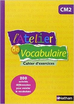 L'Atelier de Vocabulaire CM2 de Marianne Andr-Krbel ,Marie-Christine Pell ,Fanny De La Haye ( 20 mai 2015 )