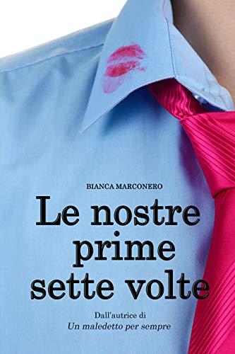 Le nostre prime sette volte (Italian Edition)