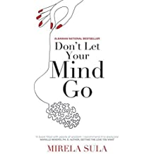 Don't Let Your Mind Go: Be in Charge of Your Thoughts Paperback ¨C May 20, 2014