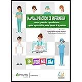 Manual práctico de enfermería: Procesos, protocolos y procedimientos. Aspectos imprescindibles para el ejercicio de la profes