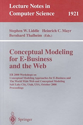 [(Conceptual Modeling for e-business and the Web : ER 2000 Workshops on Conceptual Modeling Approaches for e-business and the World Wide Web and Conceptual Modeling, Salt Lake City, Utah, USA, October 9-12, 2000 Proceedings)] [Edited by Stephen W. Liddle ] published on (October, 2000) par Stephen W. Liddle