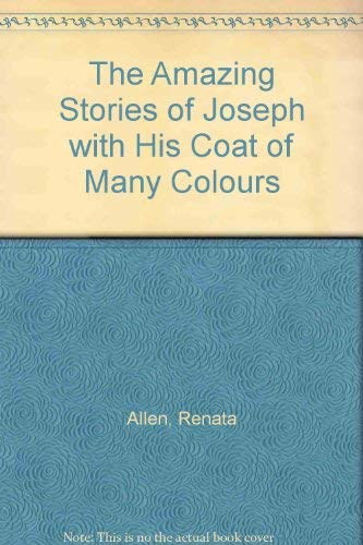 The Amazing Stories of Joseph with His Coat of Many Colours