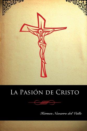 La Pasión de Cristo por Hermes Navarro del Valle