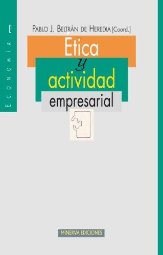 Ética y actividad empresarial (Minerva-Economía) por VV. AA