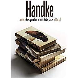 Ensayo sobre el loco de las setas (El Libro De Bolsillo - Bibliotecas De Autor - Biblioteca Handke)