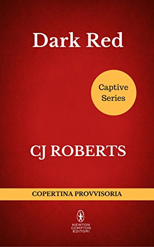 Dark Red (Captive Series Vol. 2) di [Roberts, CJ]