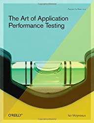 The Art of Application Performance Testing: Help for Programmers and Quality Assurance