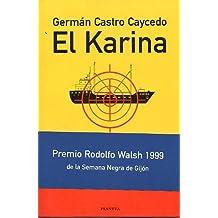 EL KARINA. Premio Rodoflo Walsh 1999 de la Semana Negra de Gijón.