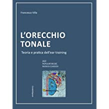 L'orecchio tonale - Teoria e pratica dell'ear training