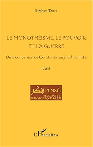 Le monothéisme, le pouvoir et la guerre