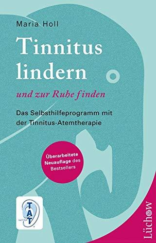 Tinnitus lindern und zur Ruhe finden: Das Selbsthilfeprogramm mit der Tinnitus-Atemtherapie
