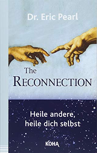 The Reconnection: Heile andere, heile dich selbst