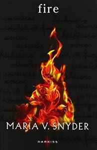 Fire par Maria V. Snyder