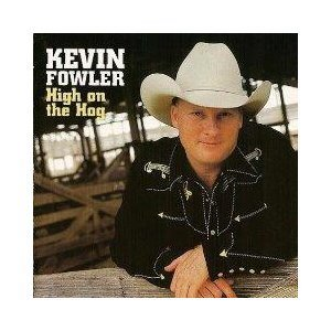 High on the Hog by Kevin Fowler (2002-08-06)