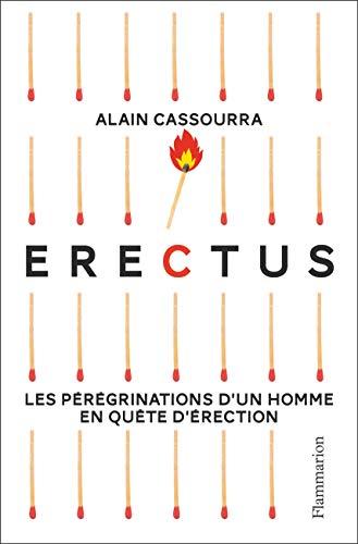Erectus : Les pérégrinations d'un homme en quête d'érection par  (Broché - Mar 13, 2019)