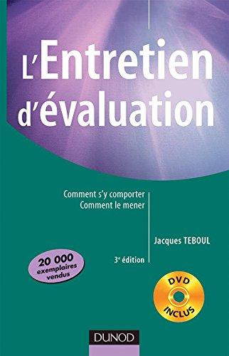 L'entretien d'évaluation - 3ème édition - Comment s'y comporter, comment le mener avec DVD par Jacques Teboul