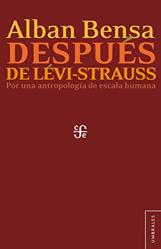 Después de Lévi-Strauss. Por una antropología de talla humana