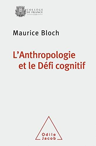 L'anthropologie et le défi cognitif par Maurice Bloch