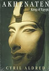 Akhenaten: King of Egypt by Professor Cyril Aldred (1991-04-01)