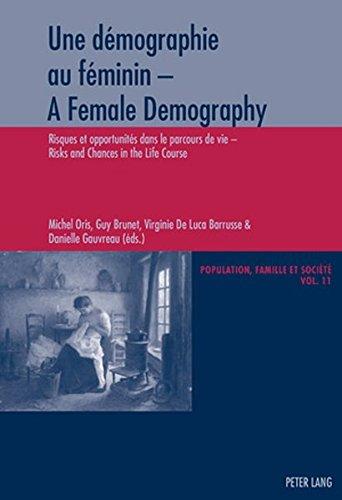 une-demographie-au-feminin-a-female-demography-risques-et-opportunites-dans-le-parcours-de-vie-risks