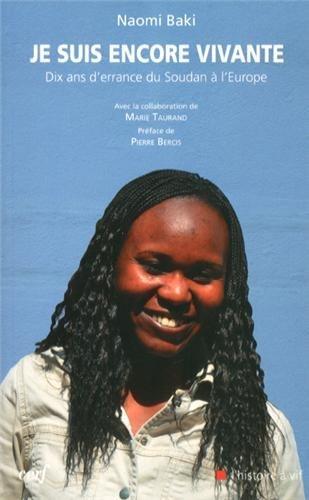Je suis encore vivante : Dix ans d'errance, du Soudan à l'Europe