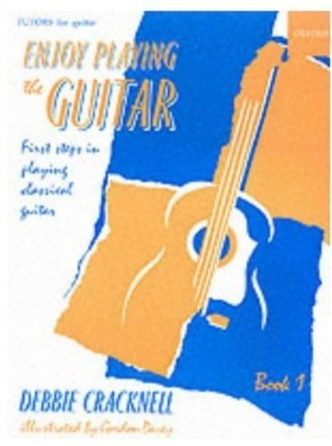 Enjoy Playing the Guitar Book 1: First Steps in Playing Classical Guitar: Bk. 1 (Enjoy Playing Guita