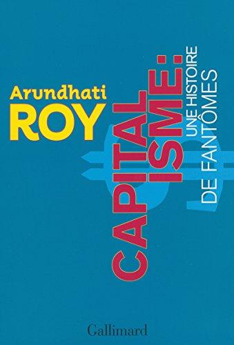 Capitalisme:une histoire de fantômes par Arundhati Roy