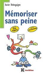 Mémoriser sans peine ...avec le Mind Mapping: et toutes les astuces pour muscler et donner de bons appuis à votre mémoire