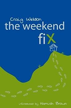 The Weekend Fix by [Weldon, Craig]