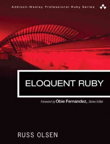 Eloquent Ruby ( ELOQUENT RUBY ) BY Olsen, Russell A.( Author ) on Feb-21-2011 Paperback