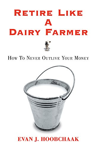 retire-like-a-dairy-farmer-how-to-never-outlive-your-money-english-edition