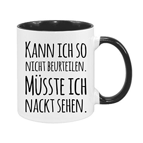 Kann ich so nicht beurteilen. Müsste ich nackt sehen. - hochwertiger Keramik-Kaffeebecher - Cups by t? - Kaffeetasse - Spruchtasse - Tasse mit Spruch - Geschenk