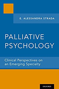 Palliative Psychology: Clinical Perspectives On An Emerging Specialty por E. Alessandra Strada epub