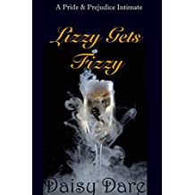 Lizzy Gets Fizzy: A Pride and Prejudice Intimate (English Edition)