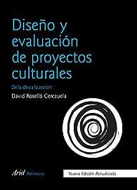 Diseño y evaluación de proyectos culturales par David Roselló