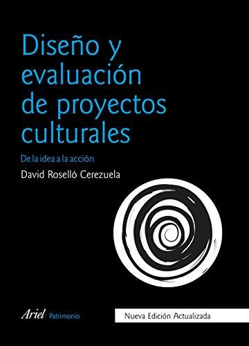 Diseño y evaluación de proyectos culturales: De la idea a la acción por David Roselló