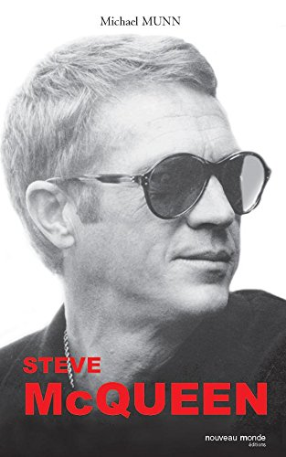 Steve McQueen (BIOGRAPHIES) par Michael Munn