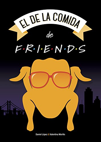 El de la Comida de Friends por Daniel López López