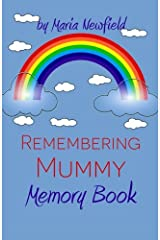 Remembering Mummy: A Memory Book for Grieving Children: Volume 2 (Memory Books for Bereaved Children) Paperback