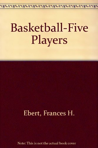 Basketball-Five Players por Frances H. Ebert