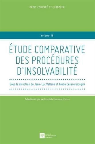 tude comparative des diffrentes procdures d insolvabilit. de Sous la direction de Jean-Luc Vallens et Giulio Cesare Giorgini (8 avril 2015) Broch