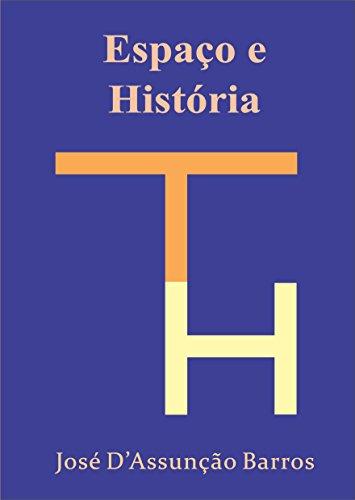 Espaço e História (Portuguese Edition)
