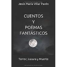 CUENTOS Y POEMAS FANTÁSTICOS: Terror, Locura y Muerte
