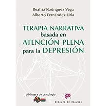 Terapia narrativa basada en la atención plena para la depresión: 176 (Biblioteca de Psicología)