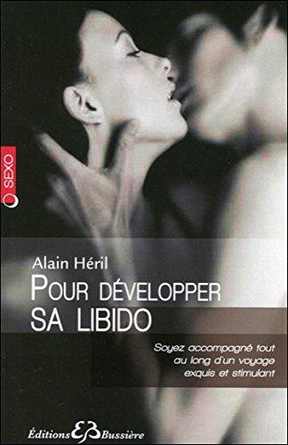 Pour développer sa libido par Alain Héril