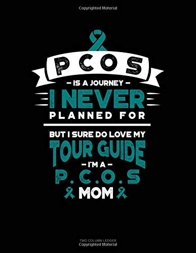 PCOS is a Journey I Never Planned For, But I Sure Do Love My Tour Guide, I'm a PCOS Mom: Unruled Composition Book por Engy Publishing