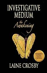 Investigative Medium - the Awakening (English Edition)