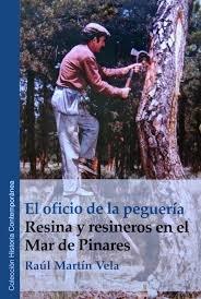 El oficio de la peguería. Resina y resineros en el Mar de Pinares (Historia Contemporánea)