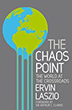 The Chaos Point: The world at the crossroads (English Edition)