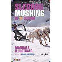 Sleddog mushing in 20 lezioni. Manuale illustrato (Zapping)